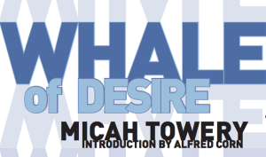 vivascene-shazia-hafiz-ramji-reviews-micah-towery-whale-of-desire